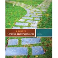 A Guide to Crisis Intervention (Book Only) by Kanel, Kristi, 9781285739908
