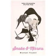 Smoke & Mirrors by Faudet, Michael, 9781449489908