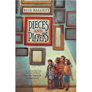 Pieces and Players by Balliett, Blue, 9780545299909