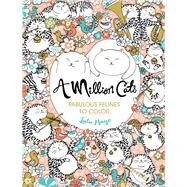 A Million Cats Fabulous Felines to Color by Mayo, Lulu, 9781454709909