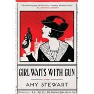 Girl Waits With Gun by Stewart, Amy, 9780544409910