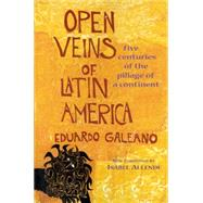 Open Veins of Latin America : Five Centuries of the Pillage of a Continent by Galeano, Eduardo H., 9780853459910