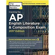Cracking the AP English Literature & Composition Exam, 2017 Edition by Princeton Review, 9781101919910