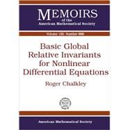 Basic Global Relative Invariants for Nonlinear Differential Equations by Chalkley, Roger, 9780821839911