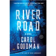 River Road A Novel by Goodman, Carol, 9781501109911