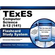 Texes Computer Science 8-12 141 Study System: Texes Test Practice Questions and Review for the Texas Examinations of Educator Standards by Texes Exam Secrets Test Prep, 9781621209911