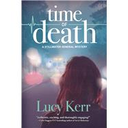 Time of Death A Stillwater General Mystery by Kerr, Lucy, 9781629539911