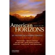 American Horizons, Concise U.S. History in a Global Context, Volume II: Since 1865 by Schaller, Michael; Schulzinger, Robert; BezIs-Selfa, John; Thomas Greenwood, Janette; Kirk, Andrew; Purcell, Sarah J.; Sheehan-Dean, Aaron, 9780199739912