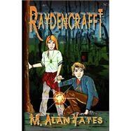 Raydencrafft by Yates, M. Alan, 9780615149912