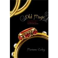 Old Magic by Curley, Marianne, 9781416989912