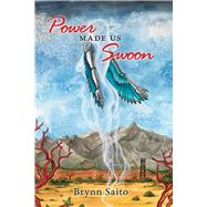 Power Made Us Swoon by Saito, Brynn, 9781597099912