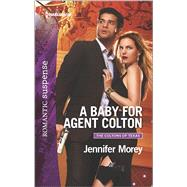 A Baby for Agent Colton by Morey, Jennifer, 9780373279913