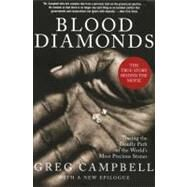 Blood Diamonds, Revised Edition : Tracing the Deadly Path of the World's Most Precious Stones by Campbell, Greg, 9780465029914