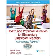 Health and Physical Education for Elementary Classroom Teachers by Evans; Sims, 9781450459914