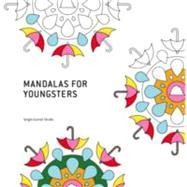 Mandalas for Youngsters / Mandalas Enfantins et pour les jeunes by Sergio Guinot Studio, 9788499369914