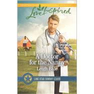 A Doctor for the Nanny by Bale, Leigh, 9780373879915