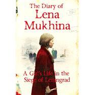 The Diary of Lena Mukhina by Mukhina, Lena; Darragh, Amanda Love, 9781447269915
