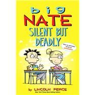 Big Nate: Silent But Deadly by Peirce, Lincoln, 9781449489915