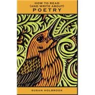How to Read and Write About Poetry by Holbrook, Susan, 9781551119915