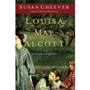 Louisa May Alcott : A Personal Biography by Susan Cheever, 9781416569916