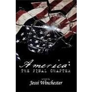 America: The Final Chapter by Winchester, Jessi, 9781426919916