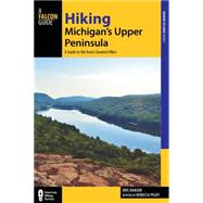 Hiking Michigan's Upper Peninsula by Hansen, Eric; Pelky, Rebecca (CON), 9781493009916