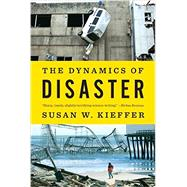 The Dynamics of Disaster by Kieffer, Susan W., 9780393349917