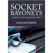 Socket Bayonets by Priest, Graham, 9781445649917