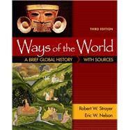 Ways of the World: A Brief Global History with Sources, Combined Volume by Strayer, Robert W.; Nelson, Eric W., 9781457699917