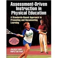 Assessment-Driven Instruction in Physical Education by Lund, Jacalyn, Ph.D.; Veal, Mary Lou, 9781450419918