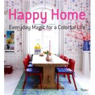 Happy Home : Everyday Magic for a Colorful Life by Gueniau, Charlotte Hedeman; Becker, Holly, 9780847839919