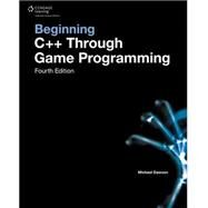 Beginning C++ Through Game Programming by Dawson, Michael, 9781305109919