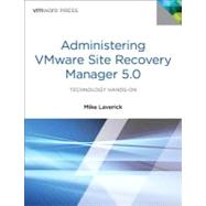 Administering VMware Site Recovery Manager 5.0 by Laverick, Michael Gordon, 9780321799920