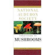 National Audubon Society Field Guide to North American Mushrooms by NATIONAL AUDUBON SOCIETY, 9780394519920