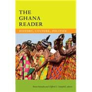The Ghana Reader by Konadu, Kwasi; Campbell, Clifford C., 9780822359920