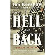 To Hell and Back by Kershaw, Ian, 9780143109921