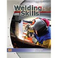 Welding Skills by Moniz, B. J.; Miller, R. T., 9780826929921