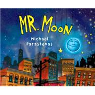 Mr. Moon by Paraskevas, Michael, 9780399549922