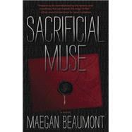 Sacrificial Muse by Beaumont, Maegan, 9780738739922