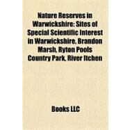 Nature Reserves in Warwickshire : Sites of Special Scientific Interest in Warwickshire, Brandon Marsh, Ryton Pools Country Park, River Itchen by , 9781156349922