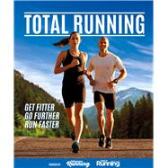 Total Running Everything You Need to Know to Improve Your Running, from Beginner to Expert by Unknown, 9781780979922