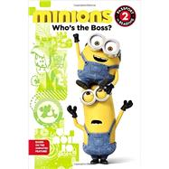 Minions: Who's the Boss? by Rosen, Lucy, 9780316299923