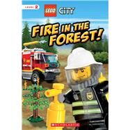 LEGO City: Fire in the Forest! by Scholastic; Brooke, Samantha; Scholastic, 9780545369923