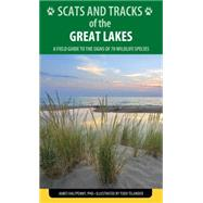 Falcon Guide Scats and Tracks of the Great Lakes by Halfpenny, James C., Ph.D.; Telander, Todd, 9781493009923