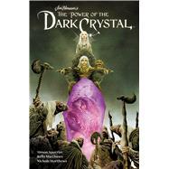 The Power of the Dark Crystal 1 by Henson, Jim (CRT); Spurrier, Simon; Matthews, Kelly; Matthews, Nichole, 9781608869923