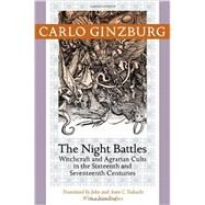 The Night Battles by Ginzburg, Carlo; Tedeschi, John; Tedeschi, Anne C.; Ginzburg, Carlo, 9781421409924