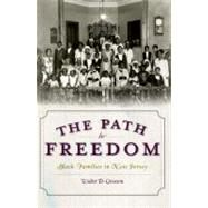 The Path to Freedom: Black Families in New Jersey by Greason, Walter D., 9781596299924