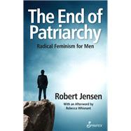 The End of Patriarchy by Jensen, Robert William, 9781742199924