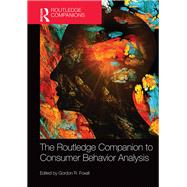 The Routledge Companion to Consumer Behavior Analysis by Foxall; Gordon, 9780415729925