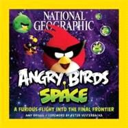 National Geographic Angry Birds Space by BRIGGS, AMYVESTERBACKA, PETER, 9781426209925